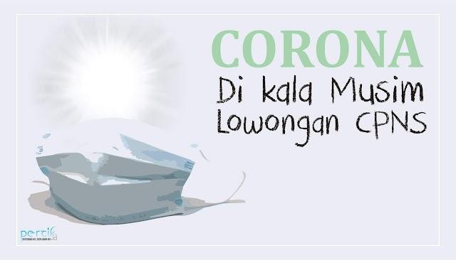 Corona Di kala Musim Lowongan CPNS
