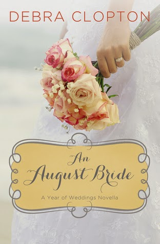 An August Bride by Debra Clopton