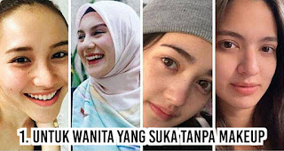Untuk Wanita yang suka tanpa makeup