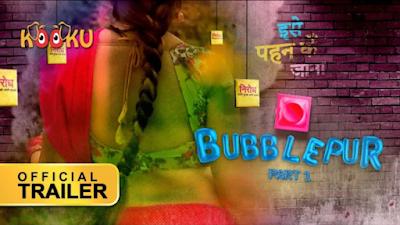Bubblepur Part-1 Kooku Webseries Cast Release Date & Watch Online.