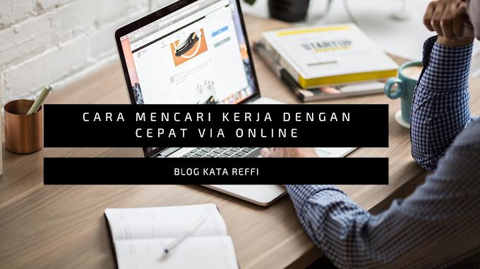 Cara Mencari Kerja Dengan Cepat Via Online