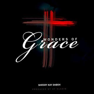 Download Music   Sheddykay Daboh - Wonders Of Grace