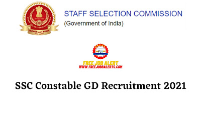 Free Job Alert: SSC Constable GD Recruitment 2021 - Online Form For Total SOON Vacancy
