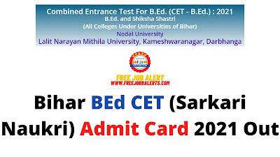 Sarkari Exam: Bihar BEd CET (Sarkari Naukri) Admit Card 2021 Out