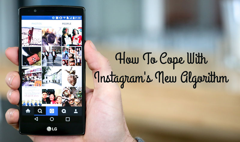 Cope With Instagram's New Algorithm