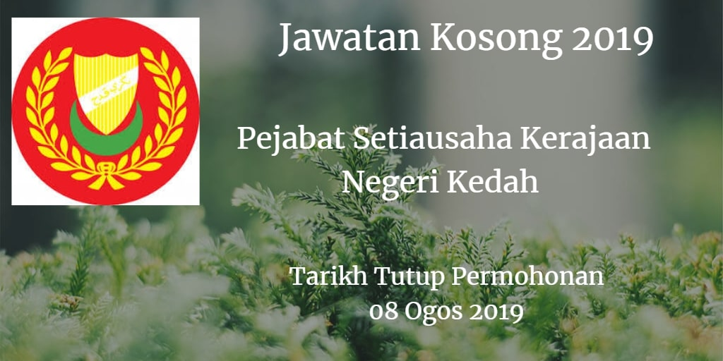 Jawatan Kosong Pejabat Setiausaha Kerajaan Negeri Kedah 08 Ogos 2019