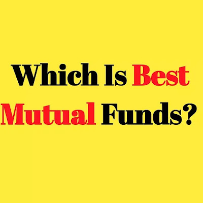 Which Is Best Mutual Funds?