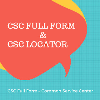 csc full form in hindi, csc locator, find your nearest csc locator
