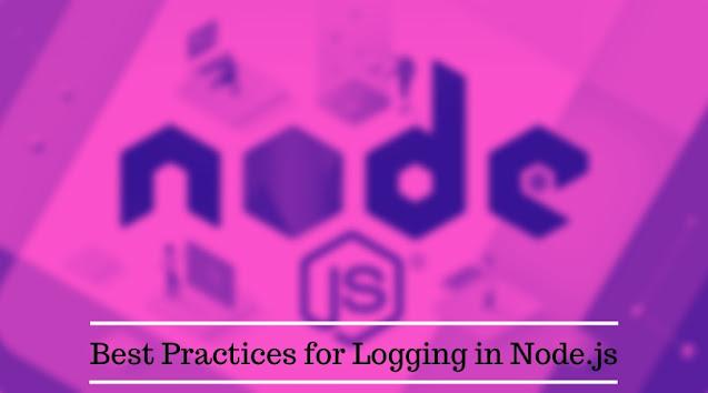 10 Best Practices for Logging in Node.js