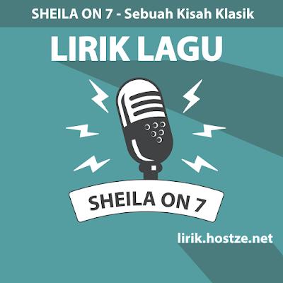 Lirik Lagu Sebuah Kisah Klasik - Sheila On 7 - Lirik Lagu Indonesia