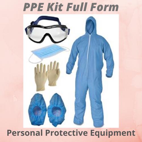 PPE Kit Full Form