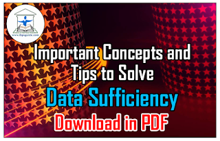 Important Concepts and Tips to Solve Data Sufficiency Questions in Reasoning- Download in PDF