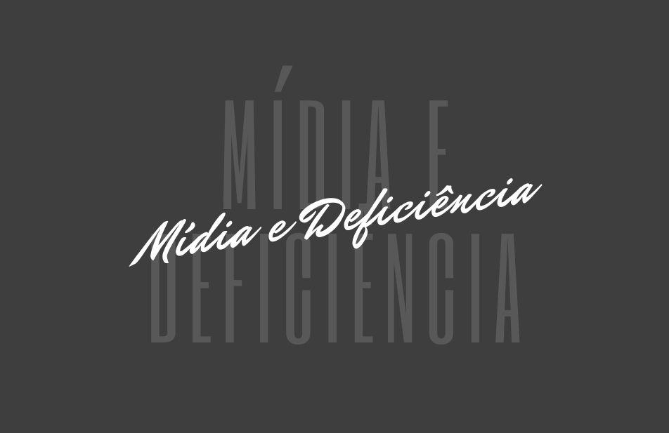 Mídia e Deficiência