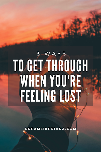 3 ways to get through when you're feeling lost pinterest pin