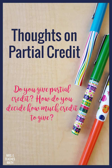 Do you give partial credit in your high school classes?  I do, but I wonder if I have the best policy.
