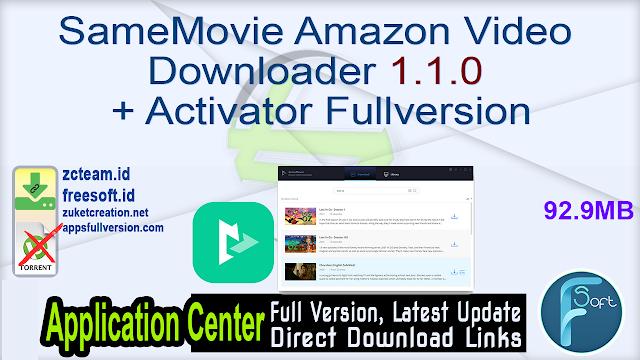 SameMovie Amazon Video Downloader 1.1.0 + Activator Fullversion