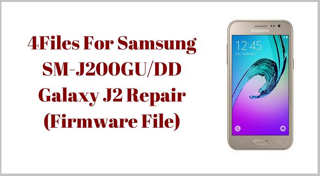 4Files For Samsung SM-J200GU/DD Galaxy J2 (Repair Firmware) GsmPagla