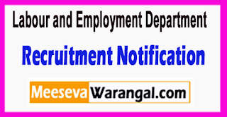 Labour and Employment Department Recruitment Notification 2017 Last Date 28-06-2017