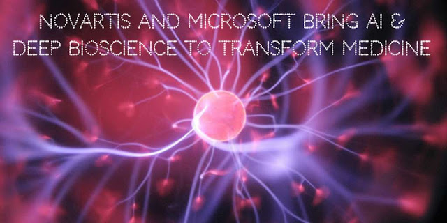 Novartis and Microsoft bring AI & Deep Bioscience to Transform Medicine
