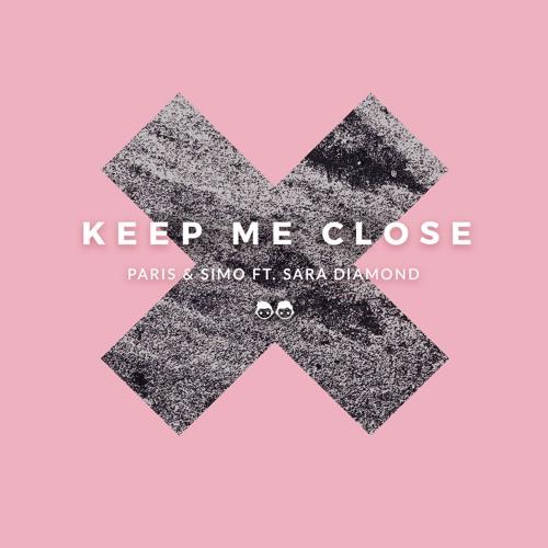 "Paris & Simo Drop New Single ""Keep Me Close"" Feat. Sara Diamond"
