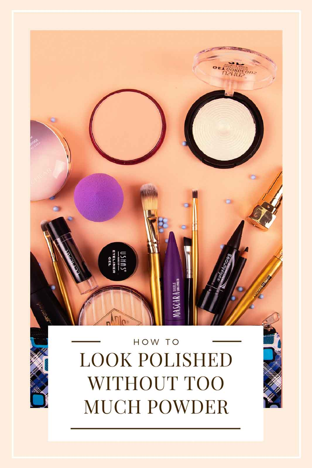 Minimal Makeup: How To Look Polished Without Too Much Powder