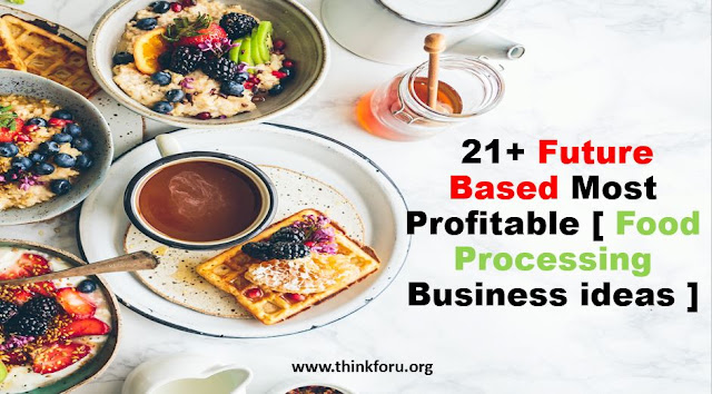Cover Image of [ Food Processing Business ideas]