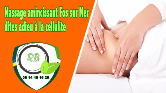 Massage amincissant Fos sur Mer : dites adieu à la cellulite;