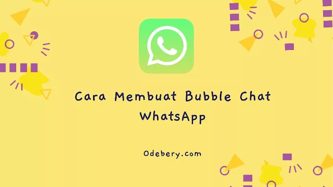 Cara Membuat Bubble Chat WhatsApp di Android