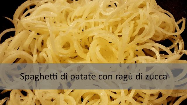 Spaghetti di patate con ragù di zucca