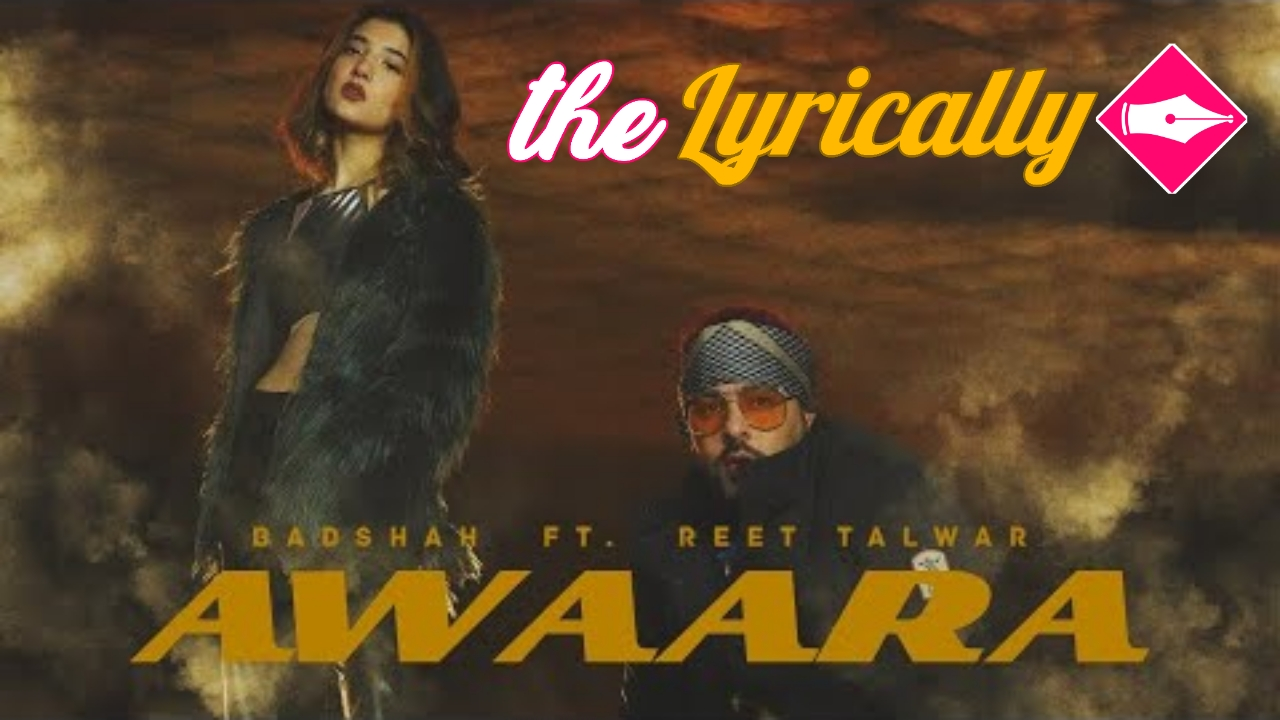 Awaara Lyrics - Badshah