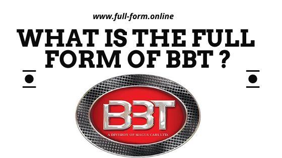 Full Form of BBT Car  BBT Full Form  BBT Car Ka Full Form