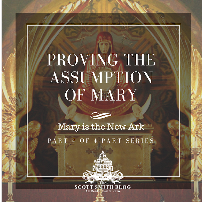 Proving the Assumption of Mary: Part Four, Mary is the New Ark