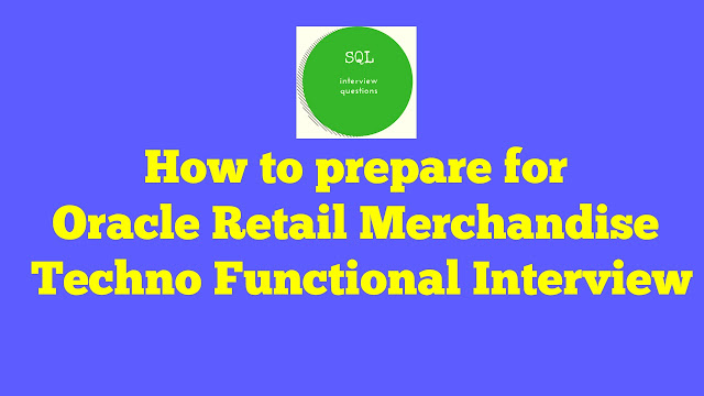 How to prepare for Oracle Retail Merchandise Techno Functional Interview