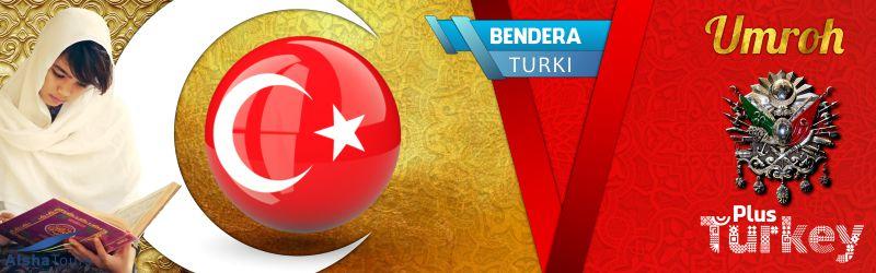 Paket Umroh Plus Turki Alsha Tour Bendera Utsmani