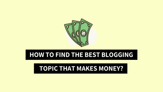 blogging-topics-that-make-money, choosing-a-blogging-topic, best-blogging-topic