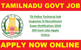 TN Police Technical Sub Inspector SI Recruitment Exam Notification 2018 309 Govt Jobs Apply Online