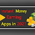 How to earn Instant Money From Earning Apps in 2021 ?