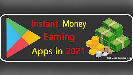 instant money earning apps