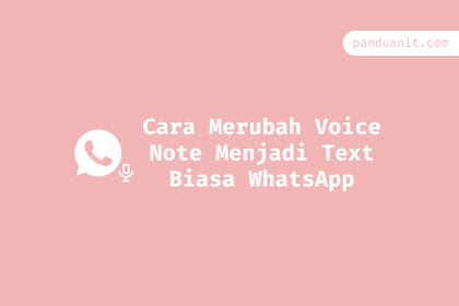 Cara Merubah Voice Note Menjadi Text Biasa WhatsApp