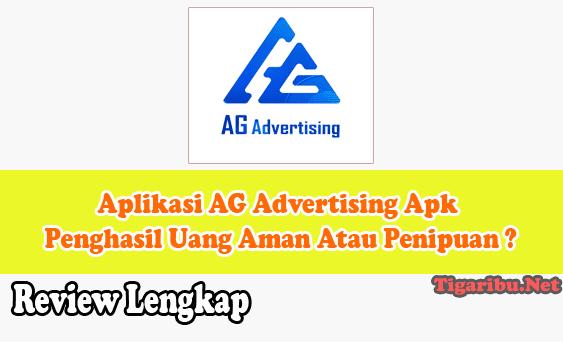 Apa Itu Aplikasi AG Advertising Apk Penghasil Uang ? Aplikasi AG Advertising Apk Penghasil Uang Aman Atau Penipuan ?  AG Advertising Apk adalah aplikasi penghasil uang terbaru yang bisa Anda jadikan sebagai alternatif untuk menambah penghasilan lebih selain harus bekerja di tempat Anda bekerja saat ini.  Aplikasi AG Advertising Apk merupakan salah satu aplikasi pengahasil uang yang hampir sama dengan Apk penghasil uang lainnya. Yang mana di Aplikasi AG Advertising Apk penghasil uang ini juga Anda dapat menghasilkan uang hanya dengan menyelesaikan misi yang tersedia di daftar tugas.  Misi Aplikasi AG Advertising Apk Penghasil Uang adalah menonton video dan mengundang teman – teman untuk ikut bergabung menjadi member aktif. Misi Aplikasi AG Advertising Apk Penghasil Uang tersedia untuk member gratisan maupu member VIP.  Perbedaan member gratisan dan member VIP di Aplikasi AG Advertising Apk Penghasil Uang terlihat pada penghasilan yang didapatkan. Jika Anda membeli member VIP AG Advertising Apk Penghasil Uang maka penghasilan Anda akan lebih banyak.   Minimal deposit saldo di AG Advertising Apk Penghasil Uang untuk membeli member VIP adalah 20.000 rupiah. Sementar maksimal deposit saldo bisa Anda lakukan sebesar 160.000.000 rupiah. Tabel harga pembelian member VIP dan nilai bayaran komisi dari Anggota Tim yang lebih lengkap dapat Anda lihat di aplikasinya tepat pada halaman VIP.  Cara Daftar Dan Download Aplikasi AG Advertising Apk Penghasil Uang Cara daftar Aplikasi AG Advertising Apk Penghasil Uang sangat mudah sekali. Bagi Anda yang belum mengerti bagaimana cara daftar Aplikasi AG Advertising Apk Penghasil Uang tidak usah panik. Ikuti saja cara daftar Aplikasi AG Advertising Apk Penghasil Uang yang kami uraikan di bawah ini : Akses link daftar Aplikasi AG Advertising Apk Penghasil Uang Disini Isi kolom username dengan nomor hanphone Anda Isi kata sandi baru Isi kembali kata sandi tersebut untuk konfirmasi di kolom berikutnya Isi kode keamanan (boleh sam dengan kata