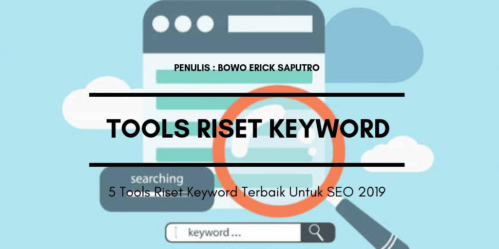 5 Tools Riset Keyword Terbaik Untuk SEO 2019