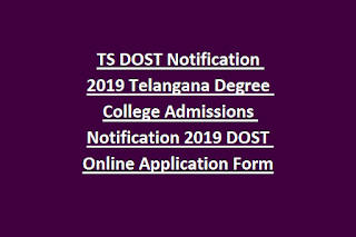 TS DOST Notification 2019 Telangana Degree College Admissions Notification 2019 DOST Online Application Form