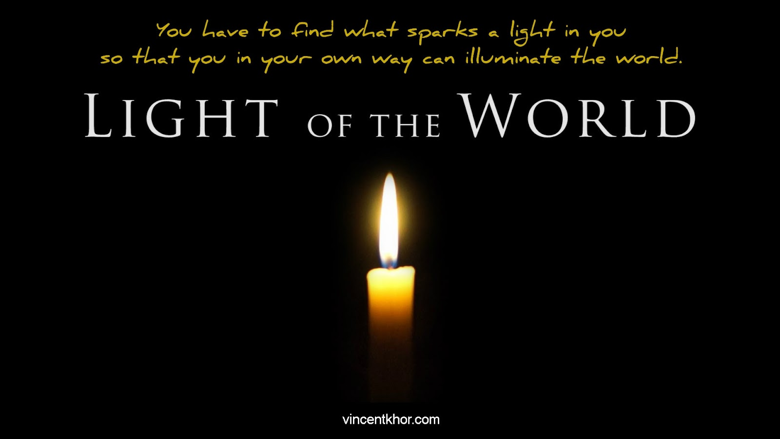 inspirational quote 17 light of the world vincent khor