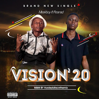 [Music] Meekboy ft Reanad – Vision'20