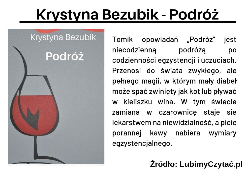 Krystyna Bezubik - Podróż, Wywiady, Marzenie Literackie