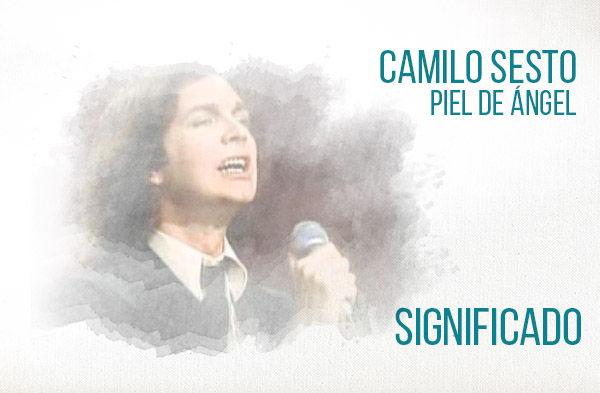 Piel de Ángel significado de la canción Camilo Sesto.