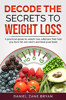 Decode The Secrets To Weight Loss - Health Fitness & Dieting book promotion by Daniel Zane Bryan