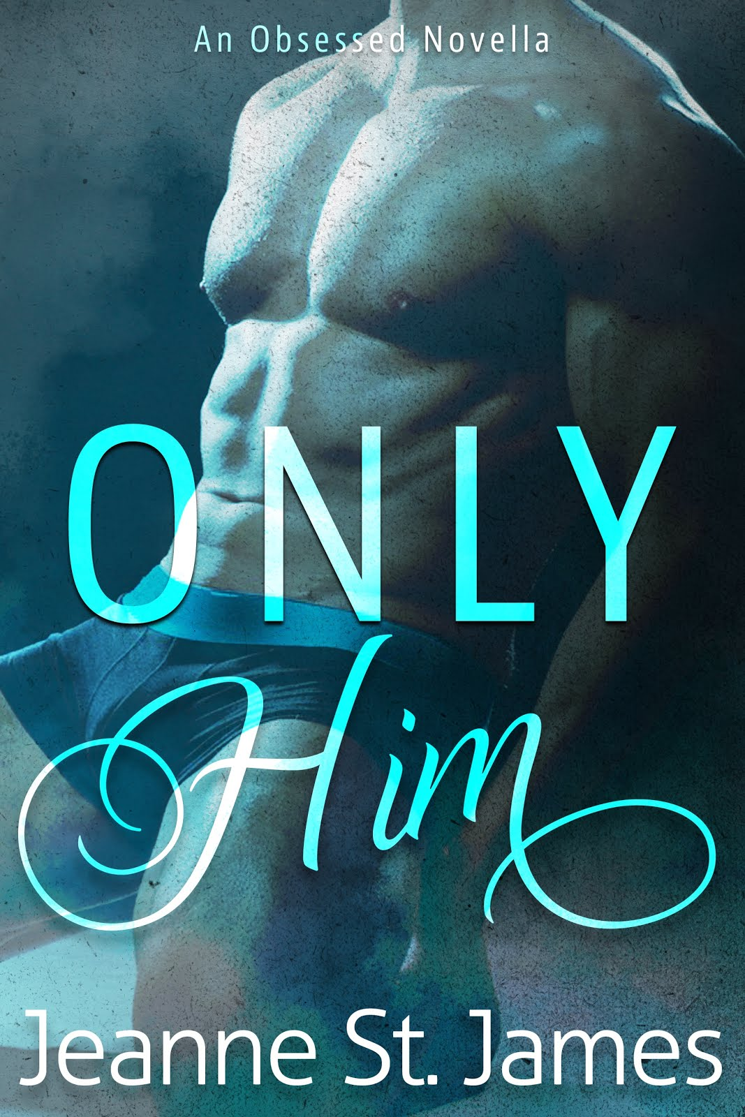 Only Him by Jeanne St. James