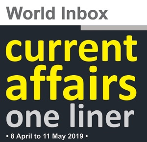 May Current Affairs One Liner by World Inbox (8 April to 11 May)