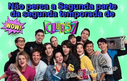 Campanha 2 temporada de club 57